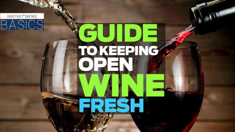 Your Guide To Keeping Open Wine Fresh | Basics