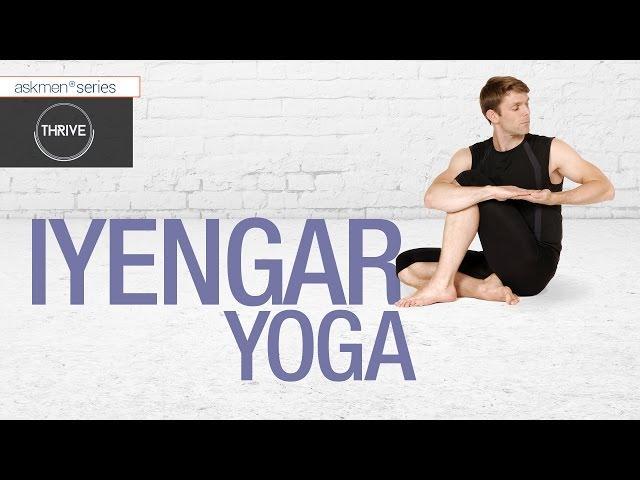 Yoga Styles For Men: Iyengar