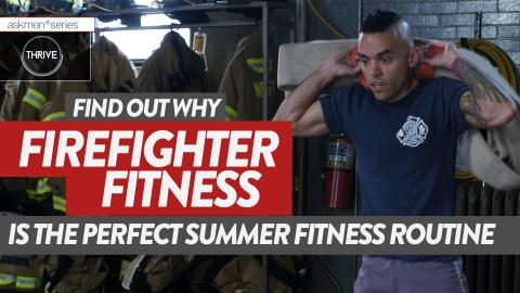 Wanna Be Firefighter Fit? Here's How