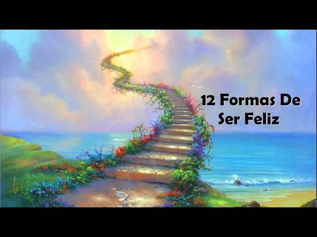 12 Formas de Ser Feliz Siempre  - motivacion, frases, superacion personal