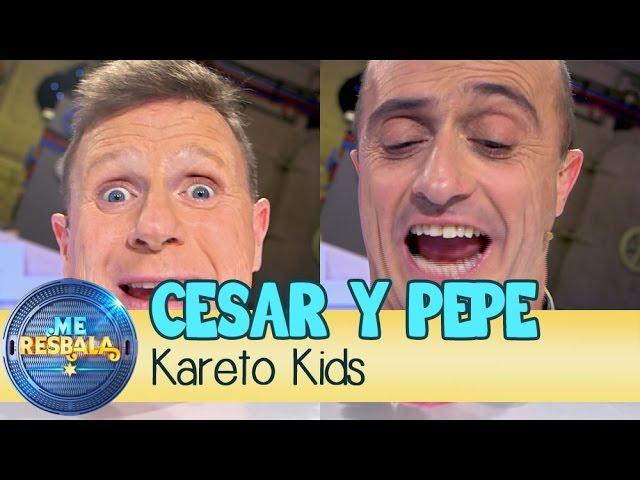 Me Resbala - Kareto Kids: Pepe Viyuela y César Cadaval