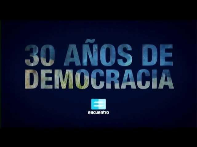 30 años de democracia: ¿Qué significa? - Canal Encuentro