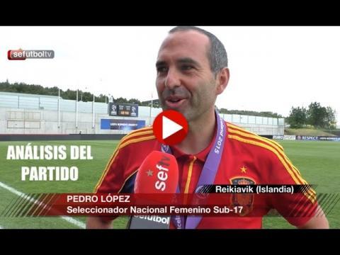 """Pedro López: """"Ni las chicas ni el cuerpo técnico olvidaremos Islandia"""""""