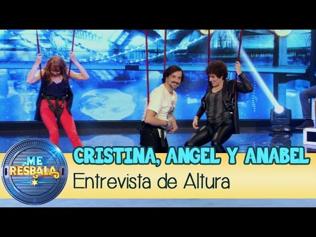 Me Resbala - Entrevista de altura: Anabel Alonso, Cristina Castaño y Ángel Rielo
