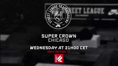 Premiere: Street League of Skateboarding - Super Crown Chicago