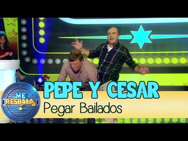 Me Resbala - Pegar Bailados: Pepe Viyuela y César Cadaval