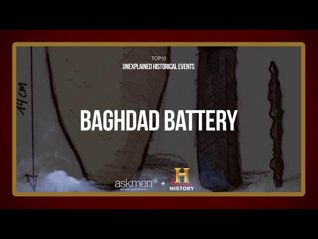 Baghdad Battery - Unexplained Historical Events