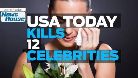 USA Today Kills 12 Celebrities | News House
