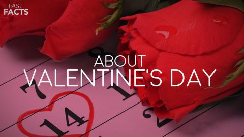 Valentine's Day | Fast Facts
