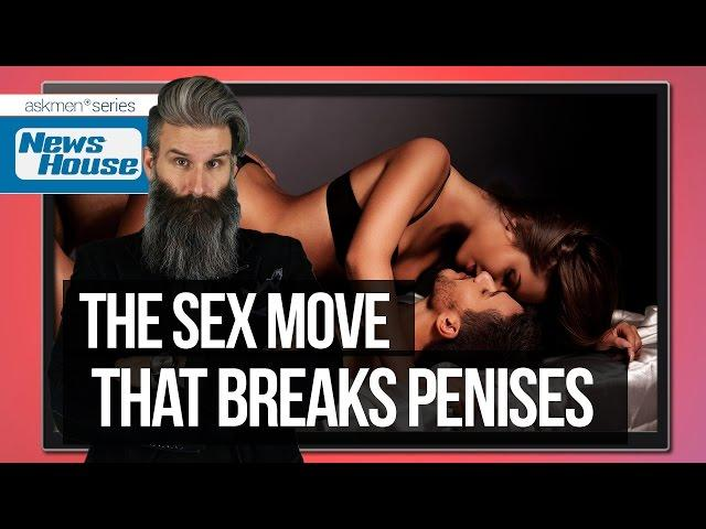 The Sex Move Most Likely To Break Your Penis.